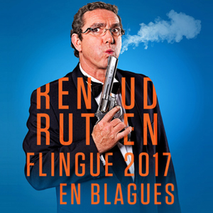 Renaud Rutten FLINGUE 2017 EN BLAGUES !